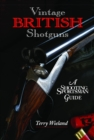 Vintage British Shotguns : A Shooting Sportsman Guide - eBook