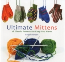 Ultimate Mittens : 28 Classic Patterns to Keep You Warm - eBook