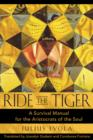 Ride the Tiger : A Survival Manual for the Aristocrats of the Soul - Book