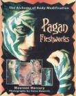 Pagan Fleshworks : The Alchemy of Body Modification - Book
