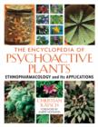 The Encyclopedia of Psychoactive Plants : Ethnopharmacology and its Applications - Book