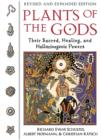 Plants of the Gods : Their Sacred Healing and Hallucinogenic Powers  Revised and Expanded Second Edition - Book
