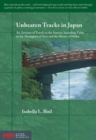 Unbeaten Tracks in Japan : An Account of Travels in the Interior Including Visits to the Aborigines of Yezo and the Shrine of Nikko - eBook