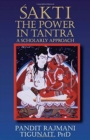 Sakti : The Power in Tantra - a Scholarly Approach - Book