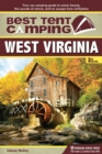 Best Tent Camping: West Virginia : Your Car-Camping Guide to Scenic Beauty, the Sounds of Nature, and an Escape from Civilization - eBook
