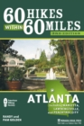 60 Hikes Within 60 Miles: Atlanta : Including Marietta, Lawrenceville, and Peachtree City - eBook
