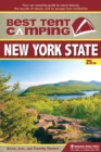 Best Tent Camping: New York State : Your Car-Camping Guide to Scenic Beauty, the Sounds of Nature, and an Escape from Civilization - eBook