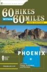 60 Hikes Within 60 Miles: Phoenix : Including Tempe, Scottsdale, and Glendale - eBook