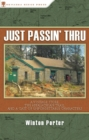 Just Passin' Thru : A Vintage Store, the Appalachian Trail, and a Cast of Unforgettable Characters - eBook