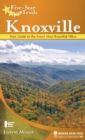 Five-Star Trails: Knoxville : Your Guide to the Area's Most Beautiful Hikes - eBook