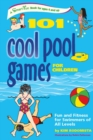 101 Cool Pool Games for Children : Fun and Fitness for Swimmers of All Levels - eBook