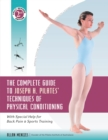 The Complete Guide to Joseph H. Pilates' Techniques of Physical Conditioning : With Special Help for Back Pain and Sports Training - eBook