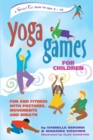 Yoga Games for Children : Fun and Fitness with Postures, Movements and Breath - eBook