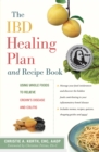 The IBD Healing Plan and Recipe Book : Using Whole Foods to Relieve Crohn's Disease and Colitis - eBook