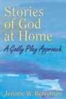 Stories of God at Home : A Godly Play Approach - eBook