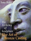 The Art of Bronze Casting : The Alchemy of Sculpture - Book