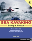 Sea Kayaking Safety and Rescue : From mild to wild, the essential guide for beginners through experts - eBook