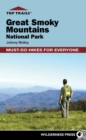 Top Trails: Great Smoky Mountains National Park : Must-Do Hikes for Everyone - eBook