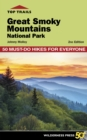 Top Trails: Great Smoky Mountains National Park : 50 Must-Do Hikes for Everyone - eBook