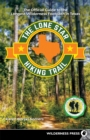 Lone Star Hiking Trail : The Official Guide to the Longest Wilderness Footpath in Texas - eBook