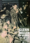 Glenn Miller in Britain Then and Now - Book