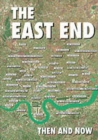 The East End Then and Now - Book