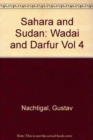 Sahara and Sudan : Wadai and Darfur v.4 - Book