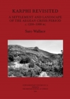 Karphi Revisited : A Settlement and Landscape of the Aegean Crisis Period c. 1200-1000 bc - Book