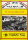 Branch Lines Around Weymouth : From Abbotsbury, Easton and the Quay - Book