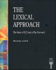 The Lexical Approach : The State of ELT and a Way Forward - Book