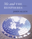 Me and the Biospheres : A Memoir by the Inventor of Biosphere 2 - eBook