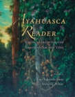 Ayahuasca Reader : Encounters with the Amazon's Sacred Vine - Book