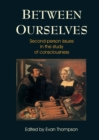 Between Ourselves : Second Person Issues in the Study of Consciousness - Book
