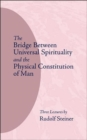 The Bridge Between Universal Spirituality and the Physical Constitution of Man - Book
