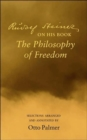 "Rudlof Steiner on His Book the ""Philosophy of Freedom"" : Selections Arranged and Annotated - Book"