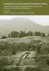 Perspectives on Early Andean Civilization in Per - Interaction, Authority, and Socioeconomic Organization during the First and Second Millennia - Book