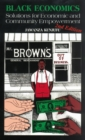 Black Economics : Solutions for Economic and Community Empowerment - Book