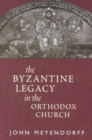 The Byzantine Legacy in the Orthodox Church - Book