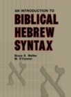 Introduction to Biblical Hebrew Syntax - Book