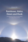 Rainbows, Halos, Dawn and Dusk : The Appearance of Color in the Atmosphere and Goethe's Theory of Colors - Book