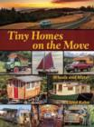 Tiny Homes on the Move : Wheels and Water - Book