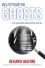 INVESTIGATING  GHOSTS : The Scientific Search for Spirits - eBook