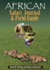 African Safari Journal and Field Guide : A Wildlife Guide, Trip Organizer, Map Directory, Safari Directory, Phrase Book, Safari Diary and Wildlife Checklist - All-in-One - eBook