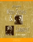 A Tribute to Woody Guthrie and Leadbelly, Student Textbook - Book