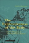 The Expressiveness of the Body and the Divergence of Greek and Chinese Medicine - Book