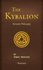 The Kybalion : A Study of The Hermetic Philosophy of Ancient Egypt and Greece - eBook