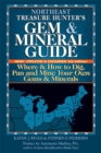Northeast Treasure Hunter's Gem & Mineral Guide (5th Edition) : Where and How to Dig, Pan and Mine Your Own Gems and Minerals - eBook