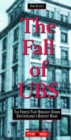 The Fall of UBS : The Reasons Behind the Decline of Union Bank of Switzerland - eBook