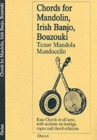 Chords for Mandolin, Irish Banjo, Bouzouki, Tenor Mandola, Mandocello - Book
