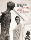 Elisabeth Frink: Humans and Other Animals - Book